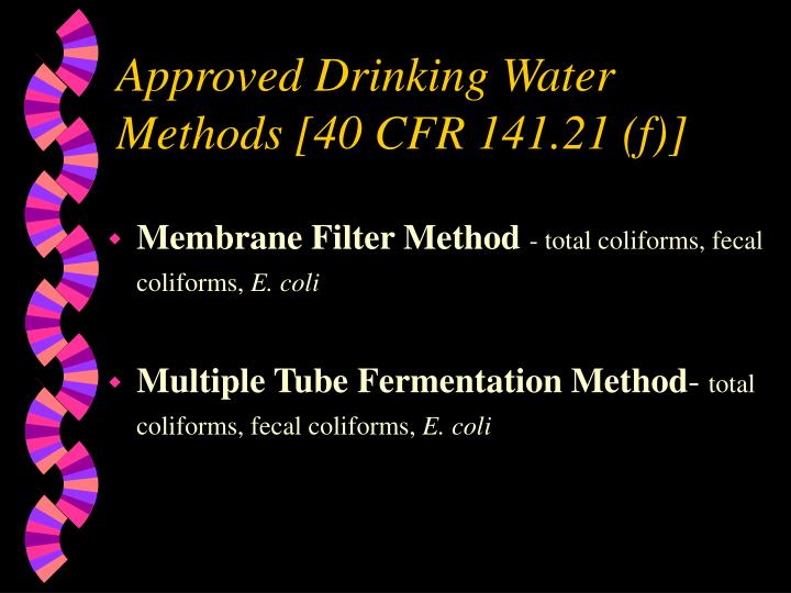 Approved Drinking Water Methods [40 CFR 141.21 (f)]