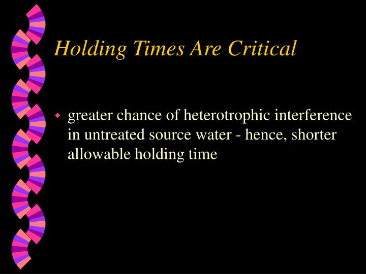 Holding Times Are Critical