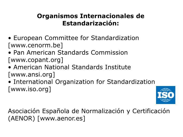 Organismos Internacionales de Estandarización: