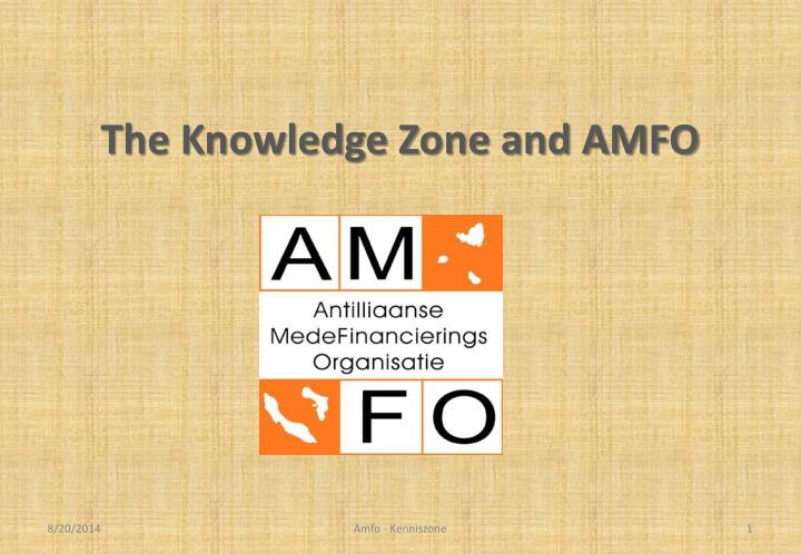 The knowledge zone and amfo