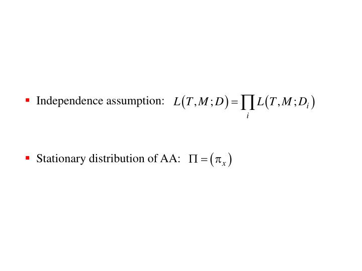 Independence assumption: