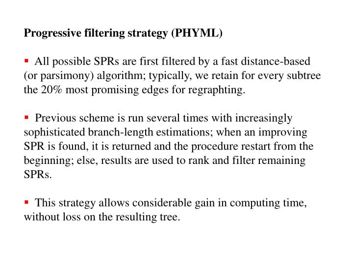 Progressive filtering strategy (PHYML)