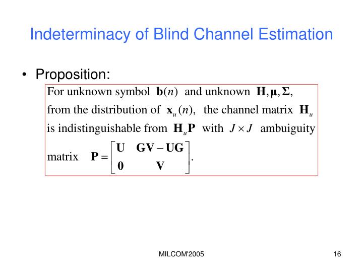 Indeterminacy of Blind Channel Estimation