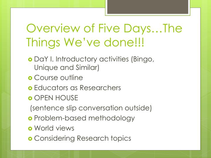 Overview of Five Days…The Things We