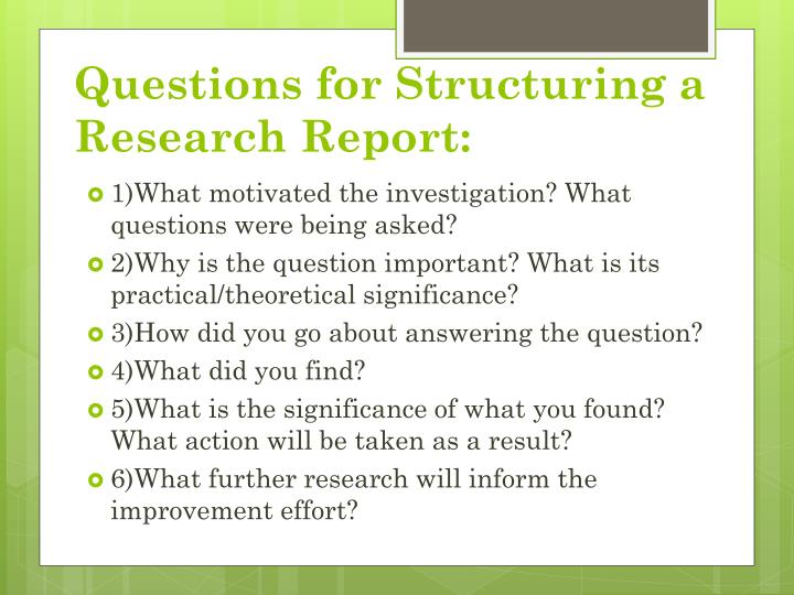 Questions for Structuring a Research Report: