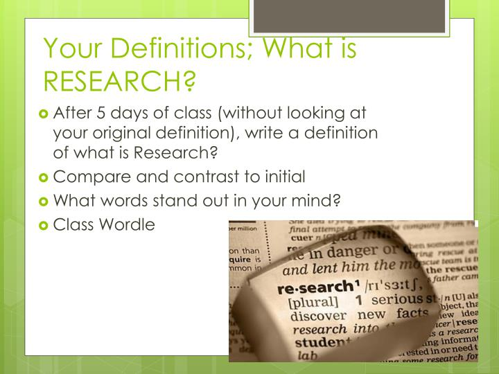 Your Definitions; What is RESEARCH?