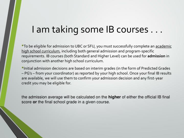 I am taking some IB courses . . .