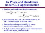in phase and quadrature under clt approximation
