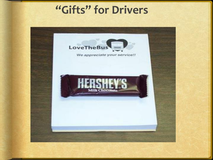 """Gifts"" for Drivers"