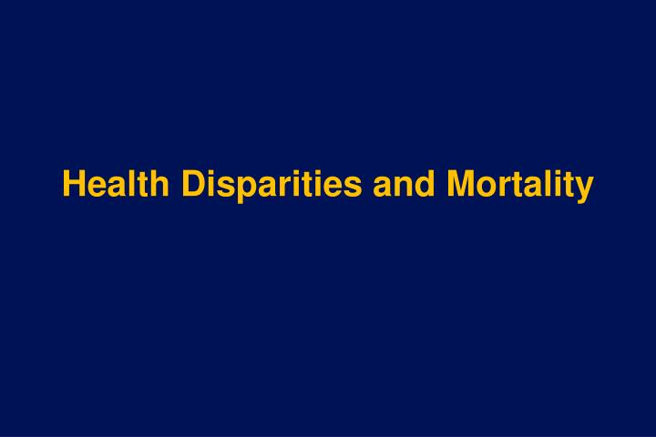 Health Disparities and Mortality