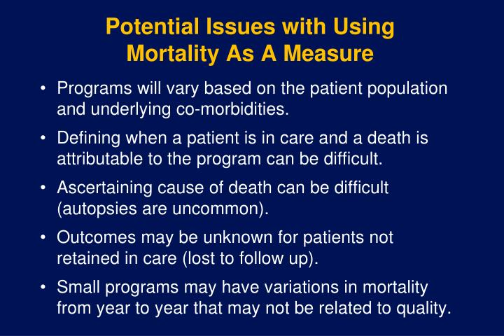 Potential Issues with Using  Mortality As A Measure