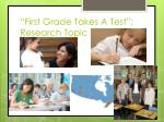 first grade takes a test research topic