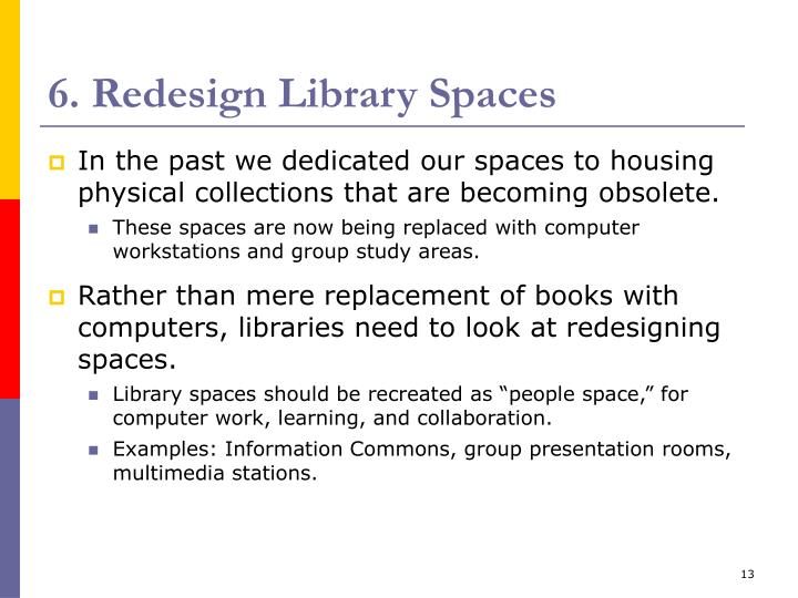 6. Redesign Library Spaces