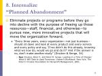 8 internalize planned abandonment