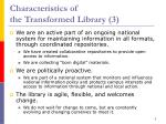 characteristics of the transformed library 3