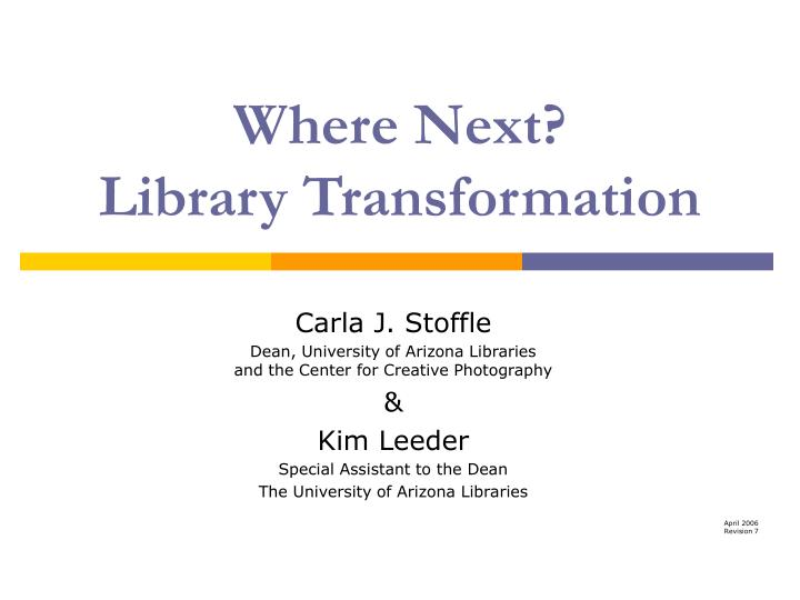 Where next library transformation