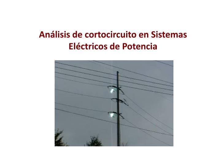 Análisis de cortocircuito en Sistemas Eléctricos de Potencia