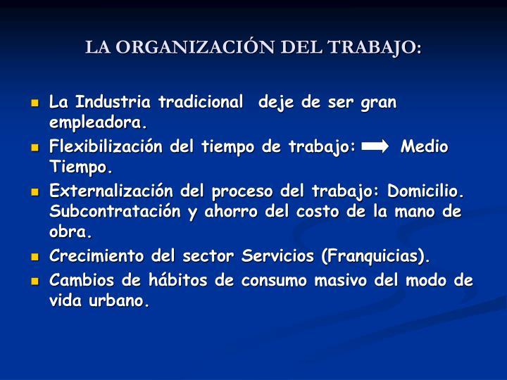 LA ORGANIZACIÓN DEL TRABAJO: