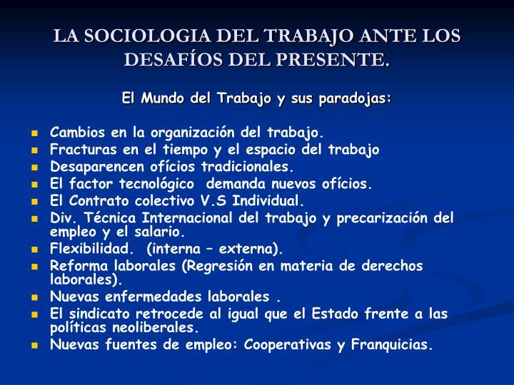 LA SOCIOLOGIA DEL TRABAJO ANTE LOS DESAFÍOS DEL PRESENTE.