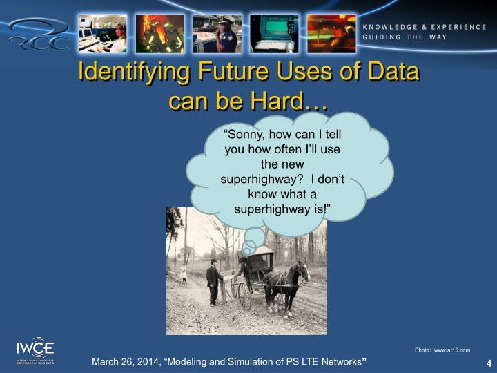 Identifying Future Uses of Data