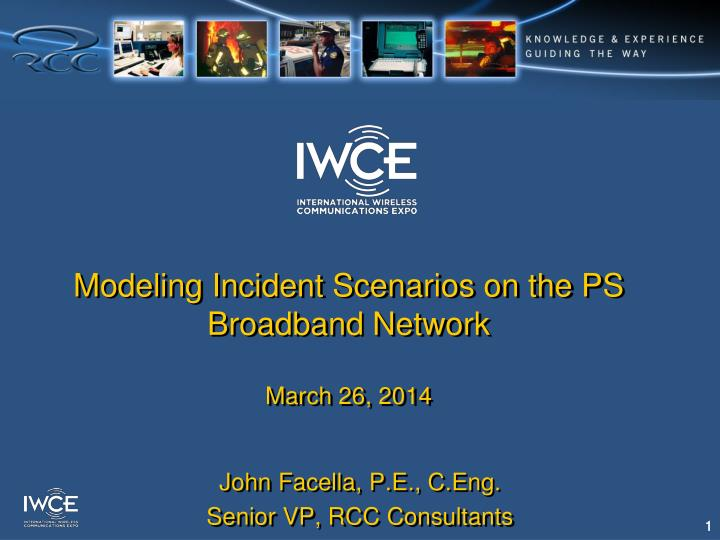 modeling incident scenarios on the ps broadband network march 26 2014