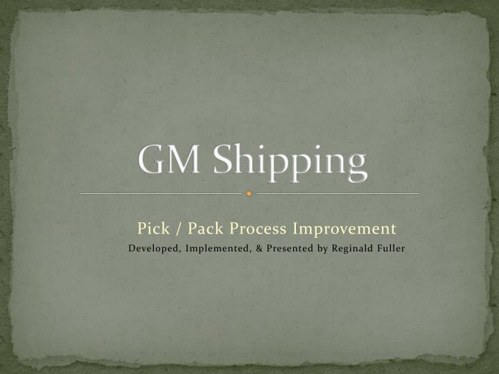 GM Shipping