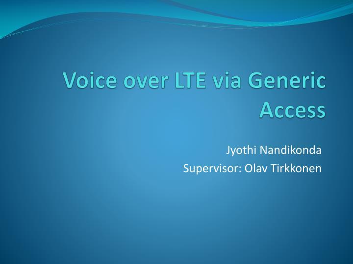 Voice over LTE via Generic Access