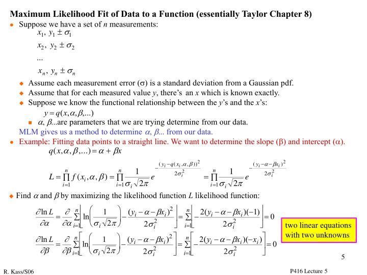 Maximum Likelihood Fit of Data to a Function (essentially Taylor Chapter 8)