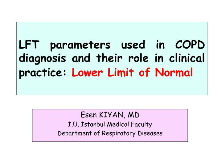 LFT parameters used in COPD diagnosis and their role in clinical practice: