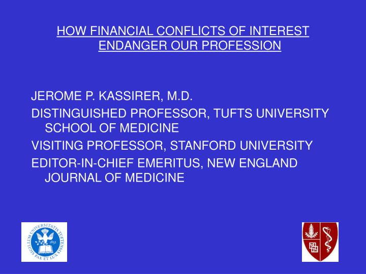 HOW FINANCIAL CONFLICTS OF INTEREST ENDANGER OUR PROFESSION