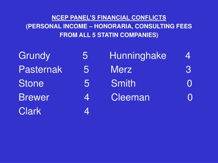 NCEP PANEL'S FINANCIAL CONFLICTS