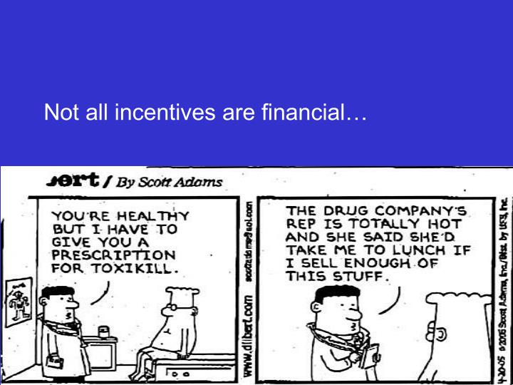 Not all incentives are financial…