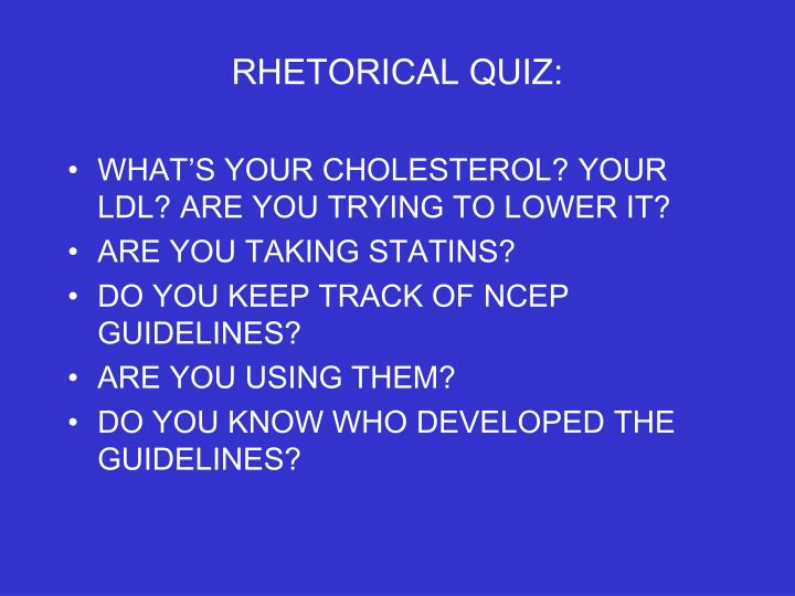 RHETORICAL QUIZ: