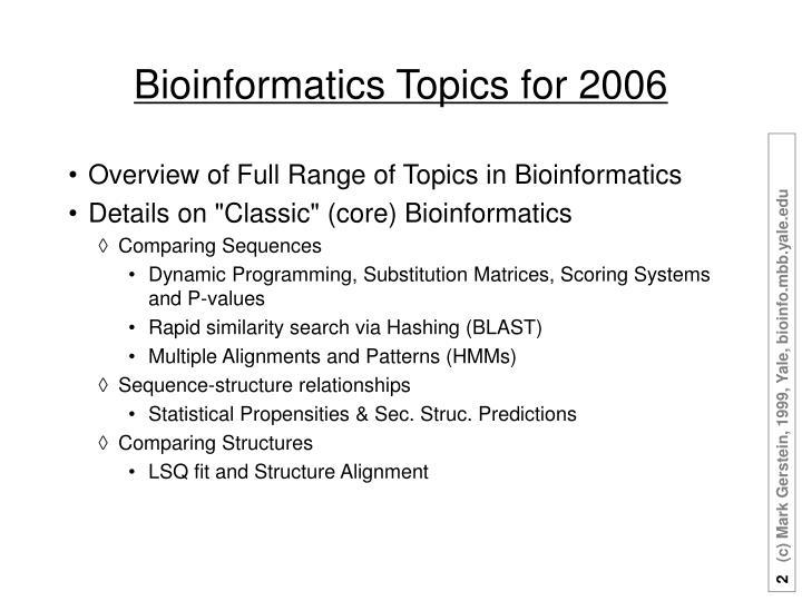 Bioinformatics Topics for 2006