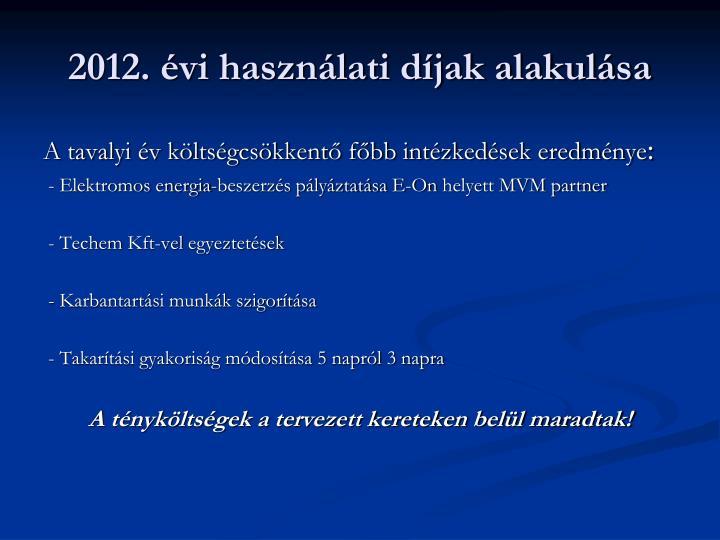 2012. évi használati díjak alakulása