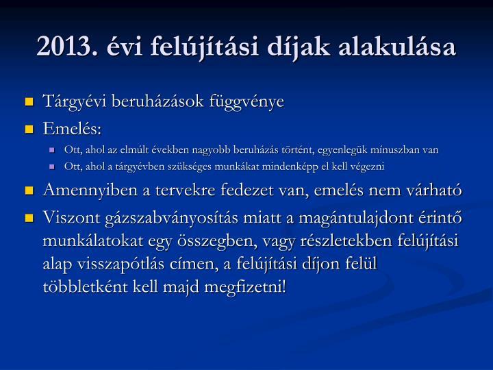 2013. évi felújítási díjak alakulása