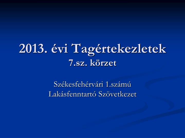 2013. évi Tagértekezletek