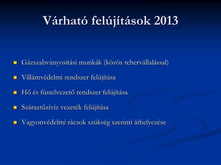 Várható felújítások 2013