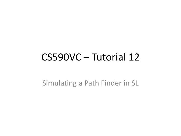 CS590VC – Tutorial 12