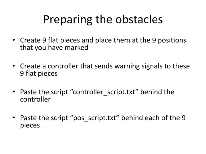 Preparing the obstacles