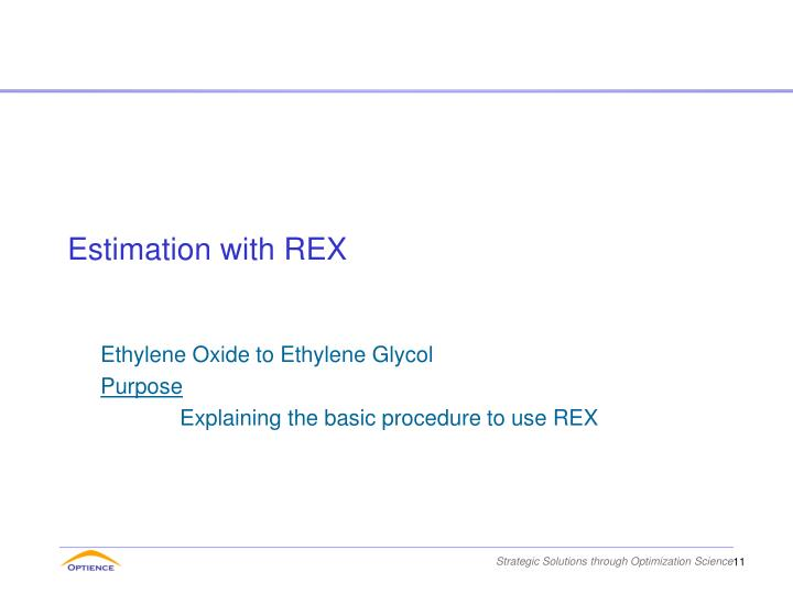 Estimation with REX