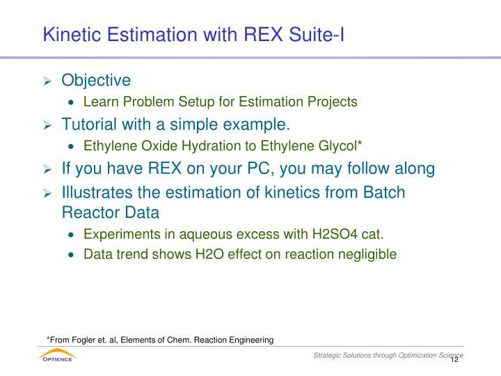 Kinetic Estimation with REX Suite-I