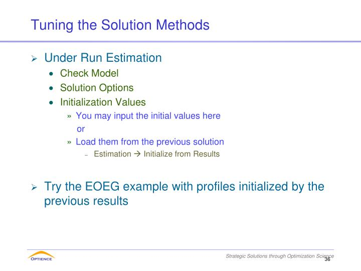 Tuning the Solution Methods