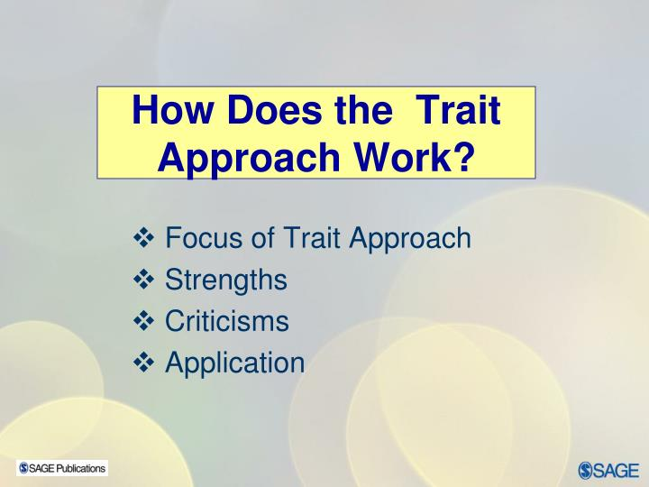 How Does the  Trait Approach Work?
