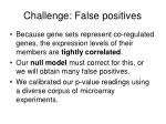 challenge false positives