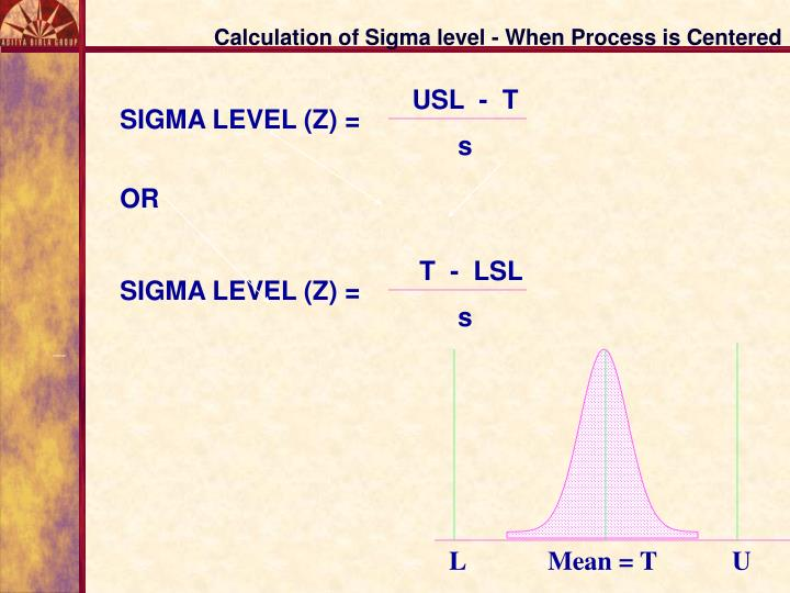 Calculation of Sigma level - When Process is Centered
