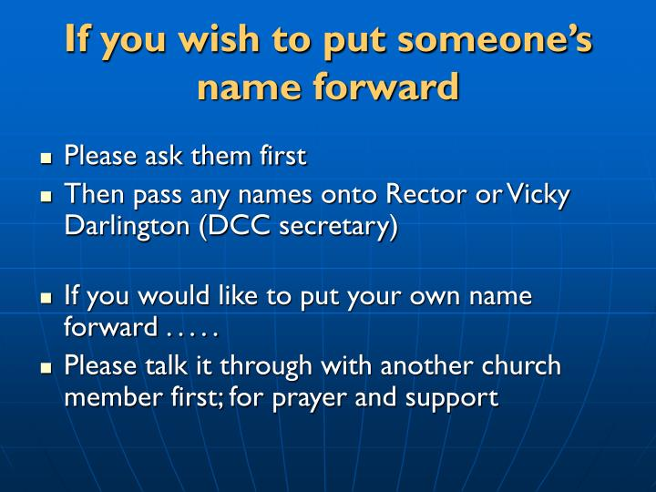 If you wish to put someone's name forward