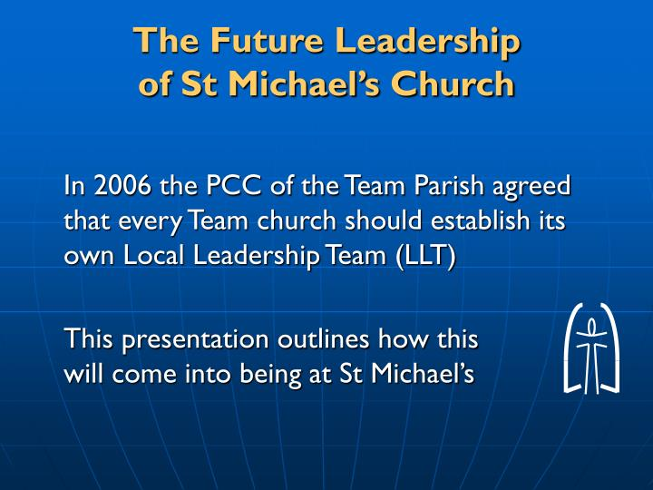 The future leadership of st michael s church