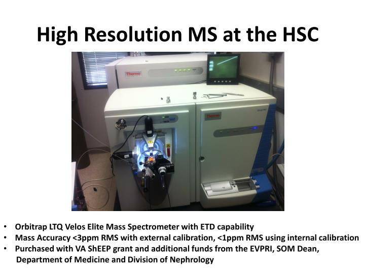 High Resolution MS at the HSC