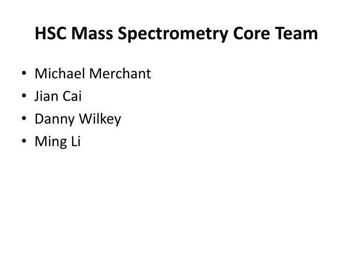 HSC Mass Spectrometry Core Team